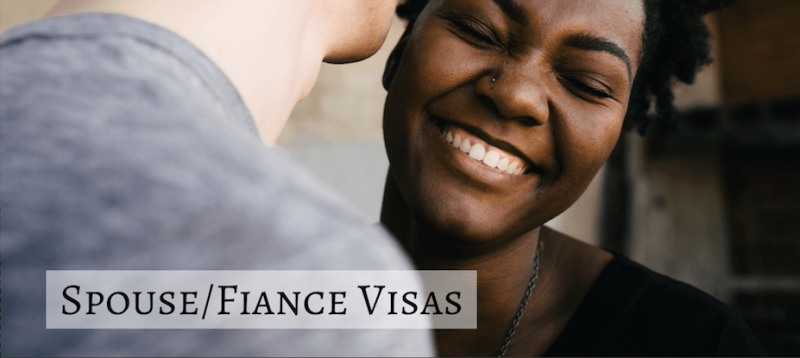 Spouse Fiance Visas