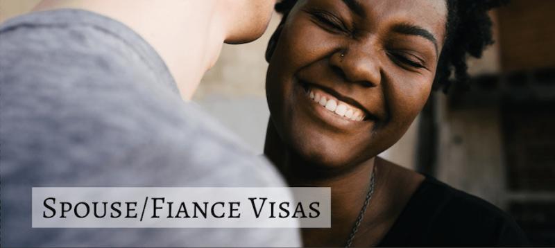 Spouse/Fiancé Visas